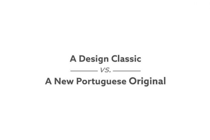 A Design Classic vs. A New Portuguese Original